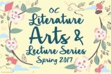 OC Literature and Arts and Lecture Series Spring 2017